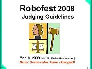Robofest 2008 Judging Guidelines Mar 8 2008 Mar