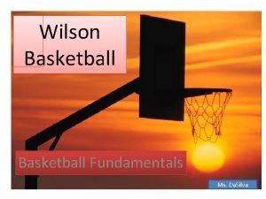 Wilson Basketball Fundamentals Ms Da Silva Basketball Basic