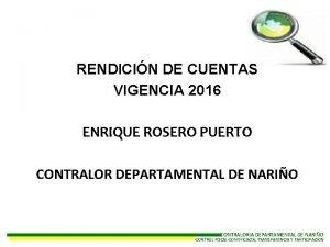 RENDICIN DE CUENTAS VIGENCIA 2016 ENRIQUE ROSERO PUERTO