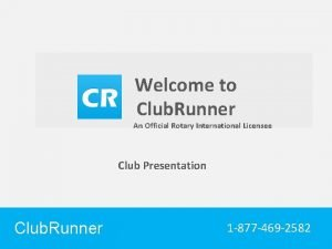 Welcome to Club Runner An Official Rotary International