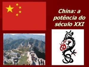 China a potncia do sculo XXI China o