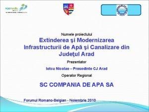 Sigla operator Numele proiectului Extinderea i Modernizarea Infrastructurii