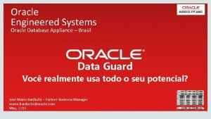 Oracle Engineered Systems Oracle Database Appliance Brasil Data