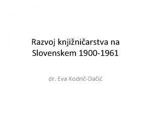 Razvoj knjiniarstva na Slovenskem 1900 1961 dr Eva