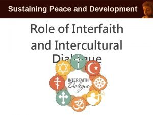 Sustaining Peace and Development Role of Interfaith and