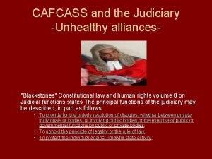 CAFCASS and the Judiciary Unhealthy alliances Blackstones Constitutional