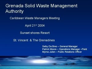 Grenada Solid Waste Management Authority Caribbean Waste Managers