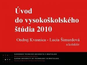vod do vysokokolskho tdia 2010 Ondrej Kvasnica Lucia