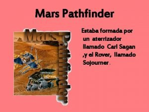 Mars Pathfinder Estaba formada por un aterrizador llamado