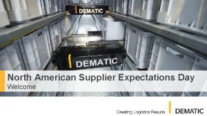 North American Supplier Expectations Day Welcome North American