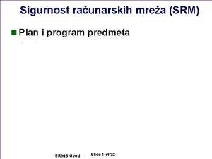 Sigurnost raunarskih mrea SRM n Plan i program