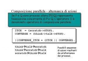 Composizione parallela alternanza di azioni Se P e