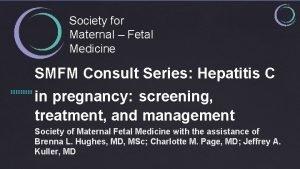 Society for Maternal Fetal Medicine SMFM Consult Series