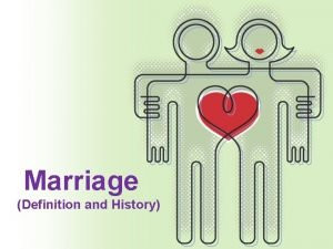 Marriage Definition and History Marriage Definition a socially