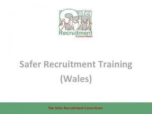 Safer Recruitment Training Wales The Safer Recruitment Consortium