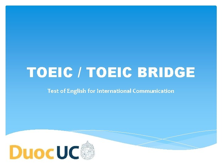 TOEIC TOEIC BRIDGE Test of English for International