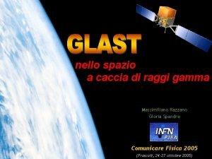 nello spazio a caccia di raggi gamma Massimiliano