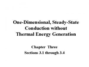 OneDimensional SteadyState Conduction without Thermal Energy Generation Chapter