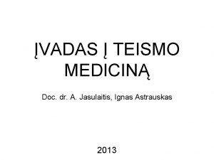 VADAS TEISMO MEDICIN Doc dr A Jasulaitis Ignas