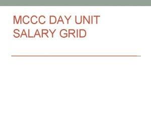MCCC DAY UNIT SALARY GRID SALARY GRID SYSTEM