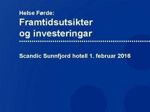 Helse Frde Framtidsutsikter og investeringar Scandic Sunnfjord hotell