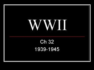 WWII Ch 32 1939 1945 n Hitler Takes