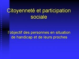 Citoyennet et participation sociale lobjectif des personnes en