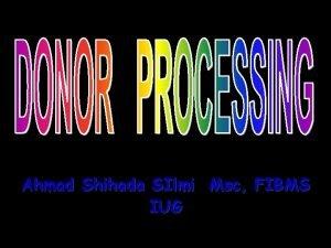 Ahmad Shihada SIlmi Msc FIBMS IUG Introduction The