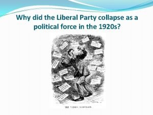 Why did the Liberal Party collapse as a