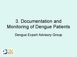 3 Documentation and Monitoring of Dengue Patients Dengue