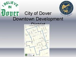 City of Dover Downtown Development District Downtown Development