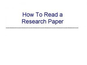 How To Read a Research Paper Research Papers