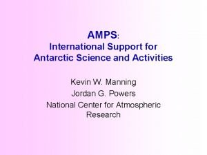 AMPS International Support for Antarctic Science and Activities