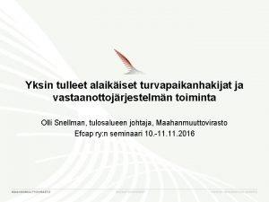 Yksin tulleet alaikiset turvapaikanhakijat ja vastaanottojrjestelmn toiminta Olli