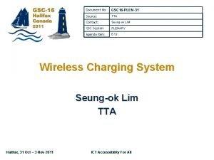 Document No GSC 16 PLEN31 Source TTA Contact