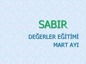 SABIR DEERLER ETM MART AYI Sabr Dini adan