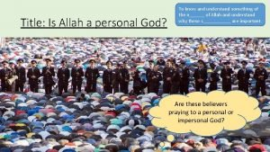 Title Is Allah a personal God To know