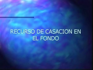 RECURSO DE CASACION EN EL FONDO CONCEPTO Acto