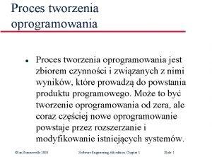 Proces tworzenia oprogramowania l Proces tworzenia oprogramowania jest