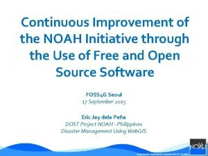 Continuous Improvement of the NOAH Initiative through the