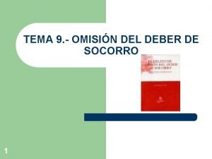 TEMA 9 OMISIN DEL DEBER DE SOCORRO 1