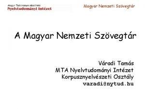 Magyar Nemzeti Szvegtr A Magyar Nemzeti Szvegtr Vradi