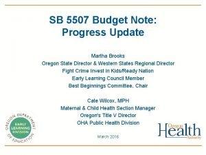 SB 5507 Budget Note Progress Update Martha Brooks