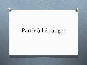 Partir ltranger Partir 1 PVT 2 VIE 3