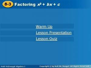 2 2 8 3 Factoring xbx bxcc Warm