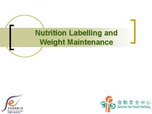 Nutrition Labelling and Weight Maintenance Weight Maintenance The