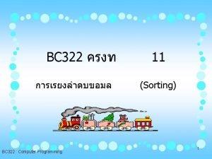 BC 322 BC 322 Computer Programming 11 Sorting