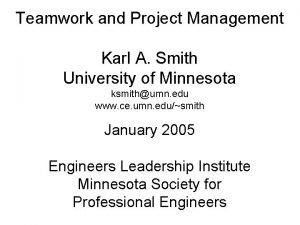 Teamwork and Project Management Karl A Smith University