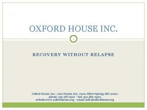 OXFORD HOUSE INC 1 RECOVERY WITHOUT RELAPSE Oxford