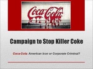 Campaign to Stop Killer Coke CocaCola American Icon